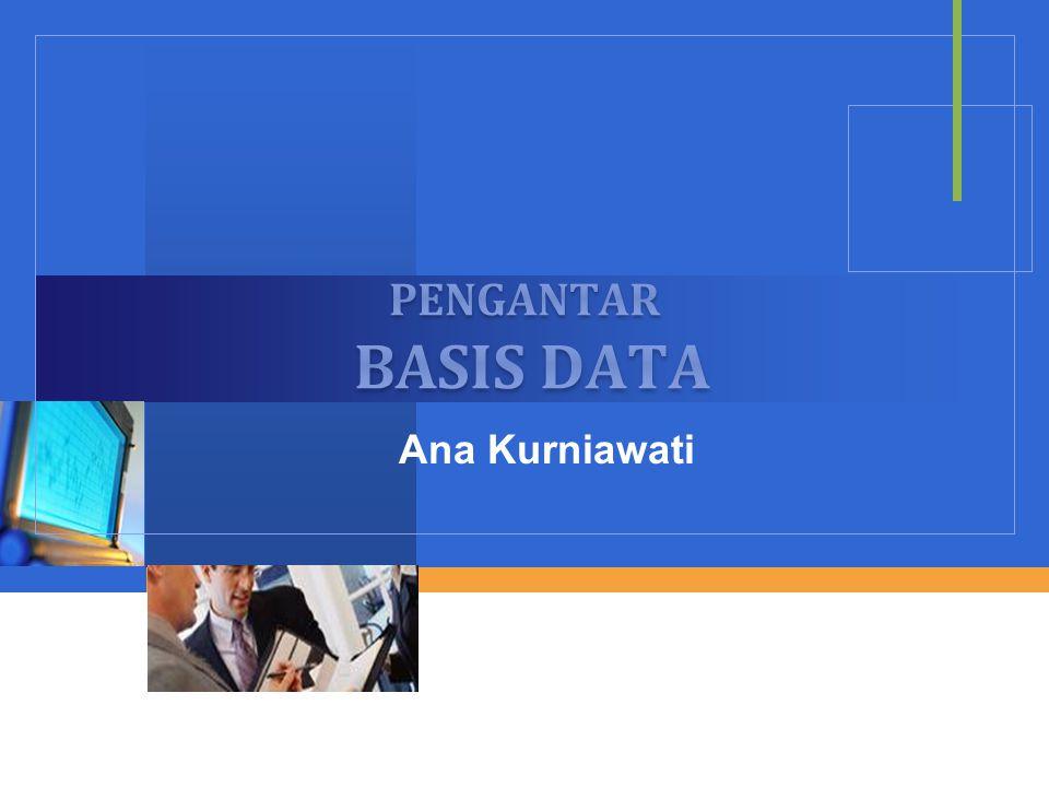 PENGANTAR BASIS DATA Ana Kurniawati
