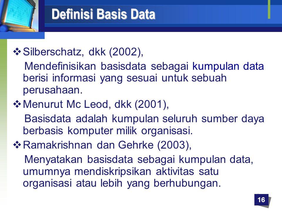 Definisi Basis Data Silberschatz, dkk (2002),
