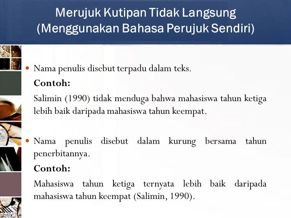 Merujuk Kutipan Tidak Langsung (Menggunakan Bahasa Perujuk Sendiri)