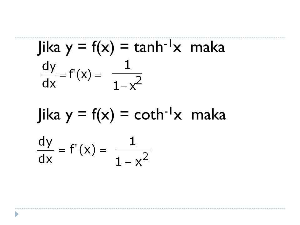 Jika y = f(x) = tanh-1x maka Jika y = f(x) = coth-1x maka