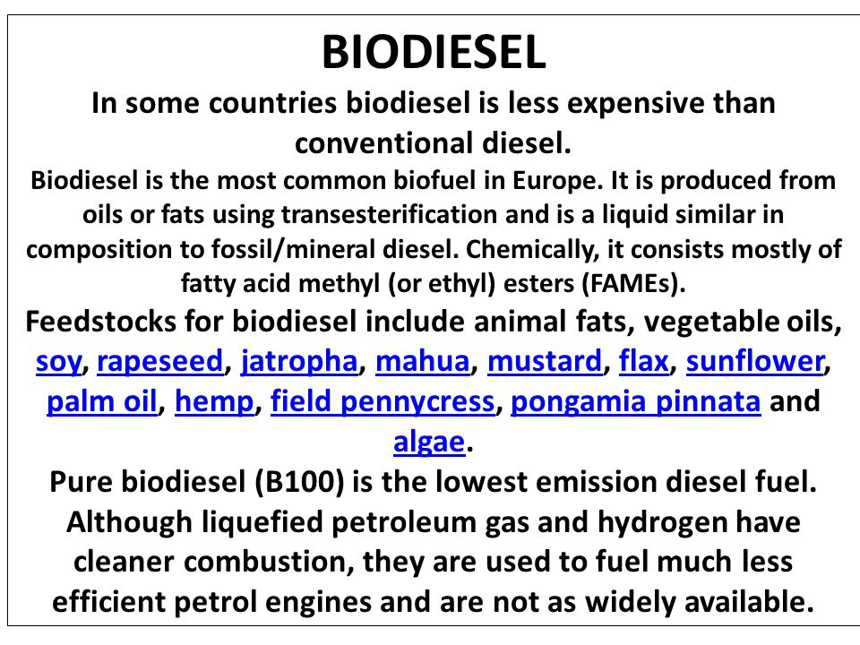 Pure biodiesel (B100) is the lowest emission diesel fuel.