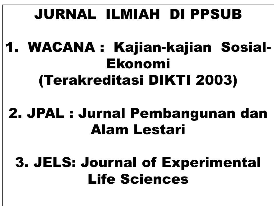 1. WACANA : Kajian-kajian Sosial-Ekonomi (Terakreditasi DIKTI 2003)