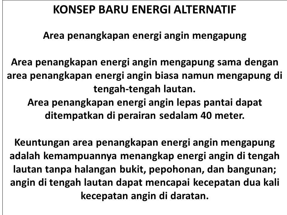 KONSEP BARU ENERGI ALTERNATIF Area penangkapan energi angin mengapung