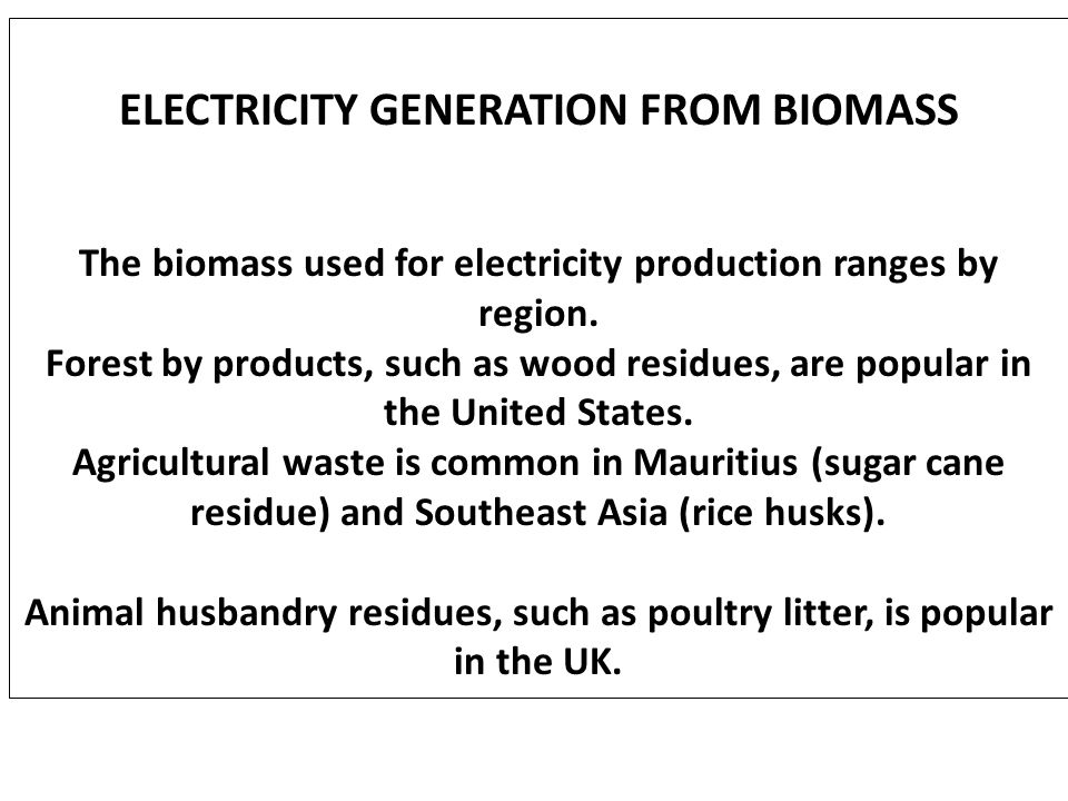 ELECTRICITY GENERATION FROM BIOMASS