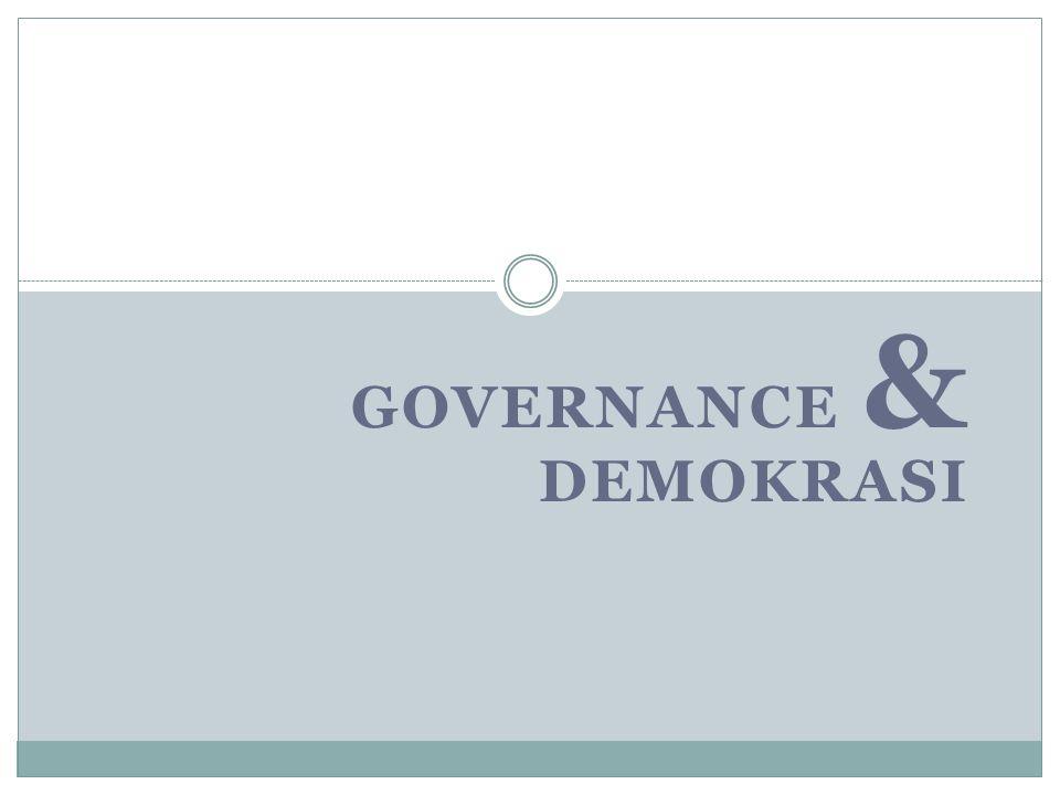 GOVERNANCE & DEMOKRASI