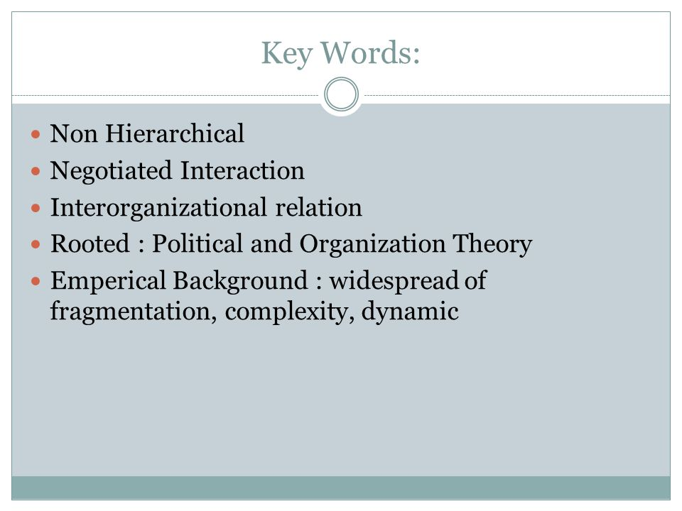 Key Words: Non Hierarchical Negotiated Interaction