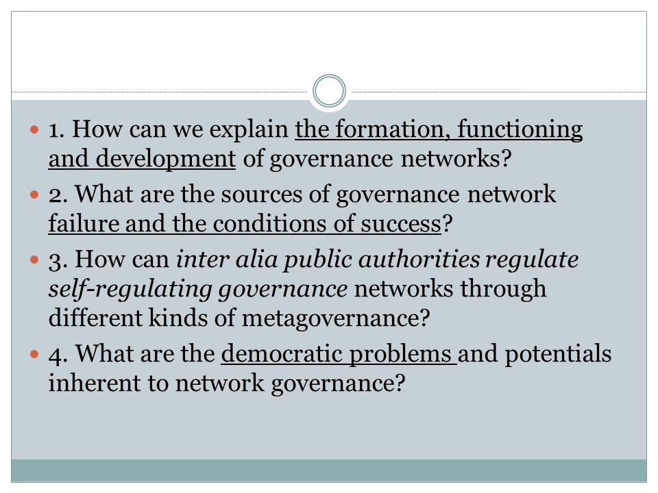 1. How can we explain the formation, functioning and development of governance networks