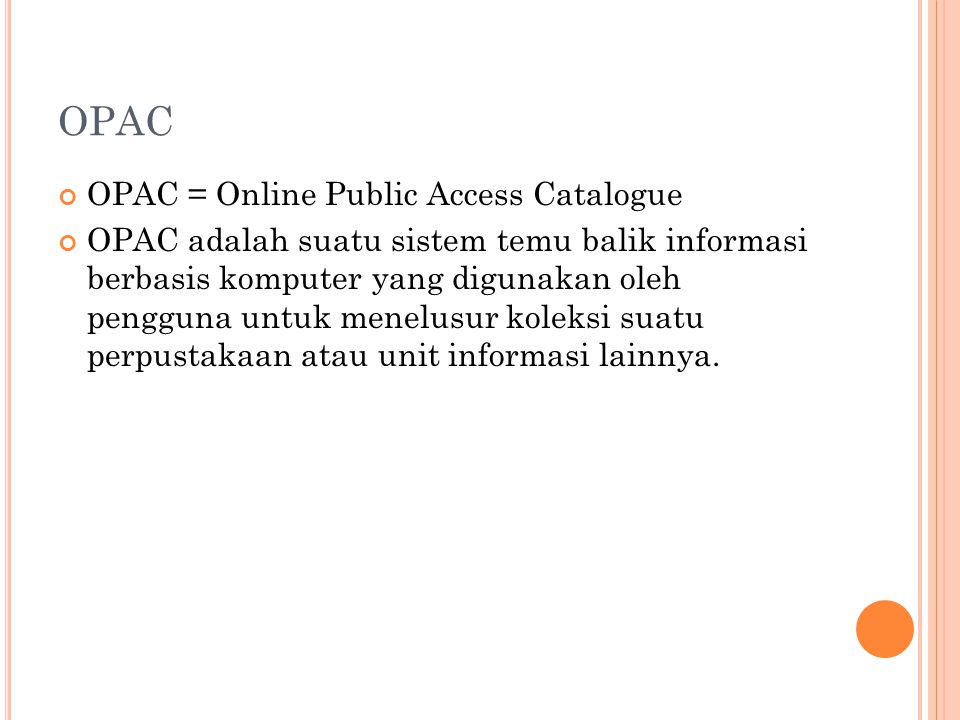 OPAC OPAC = Online Public Access Catalogue