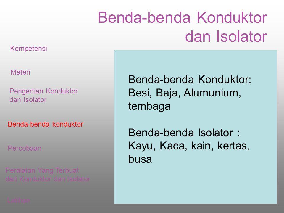 Benda-benda Konduktor dan Isolator