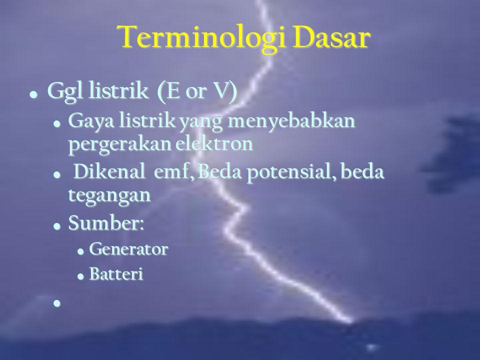 Terminologi Dasar Ggl listrik (E or V)