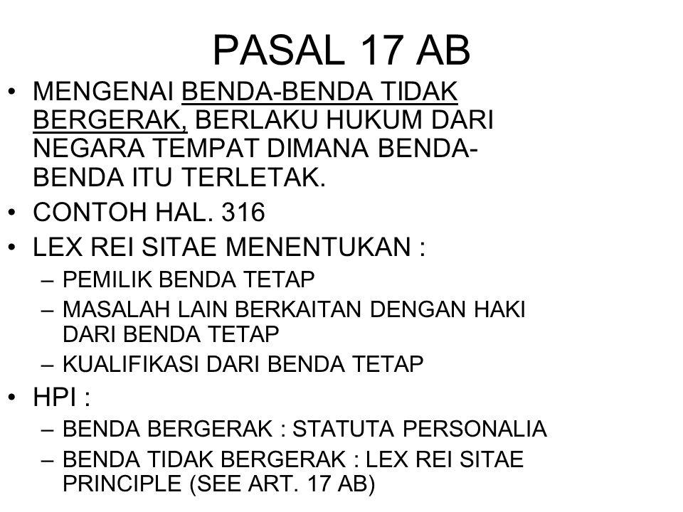 PASAL 17 AB MENGENAI BENDA-BENDA TIDAK BERGERAK, BERLAKU HUKUM DARI NEGARA TEMPAT DIMANA BENDA-BENDA ITU TERLETAK.