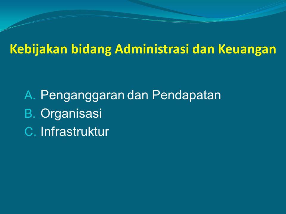 Kebijakan bidang Administrasi dan Keuangan