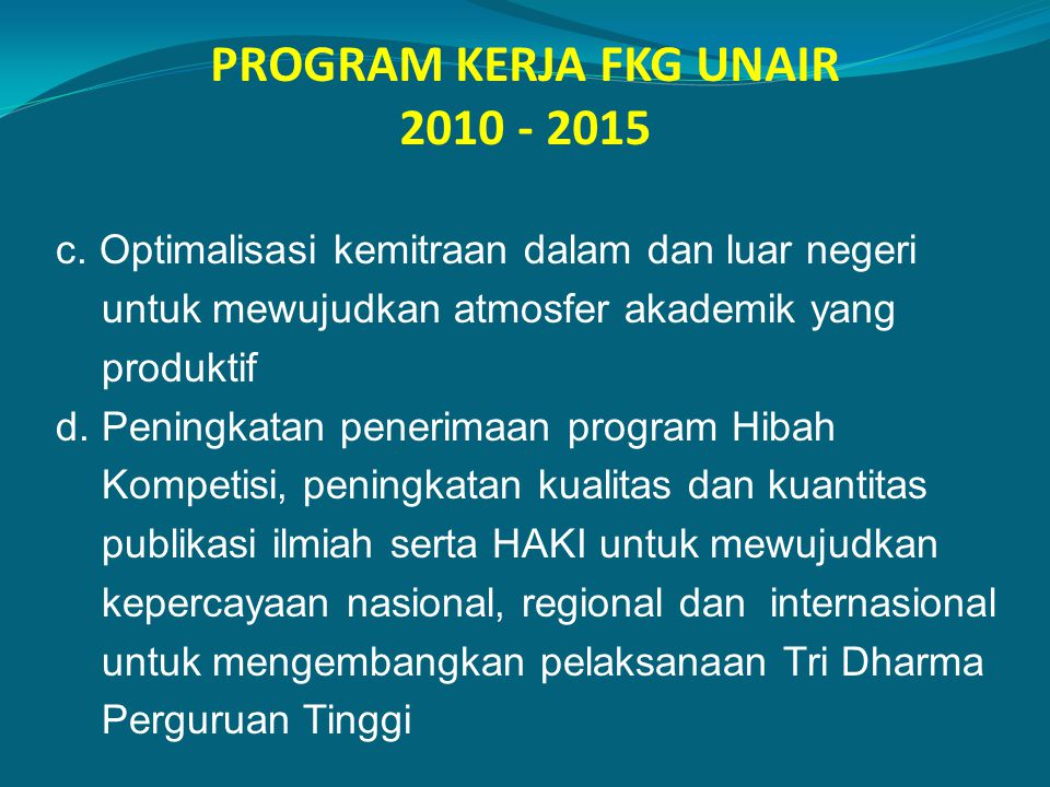 PROGRAM KERJA FKG UNAIR 2010 - 2015