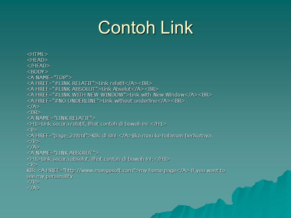 Contoh Link <HTML> <HEAD> </HEAD> <BODY>