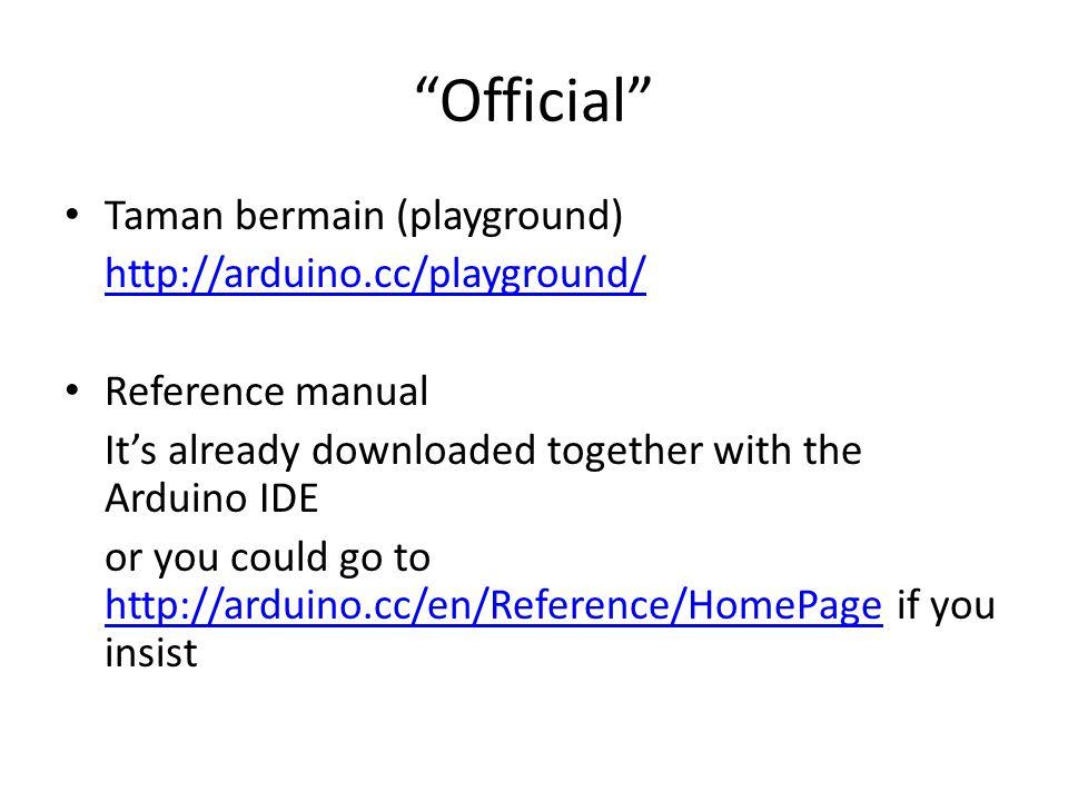 Official Taman bermain (playground) http://arduino.cc/playground/