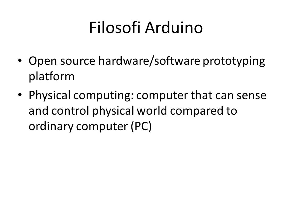 Filosofi Arduino Open source hardware/software prototyping platform