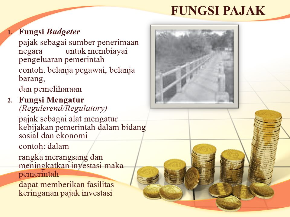 FUNGSI PAJAK Fungsi Budgeter