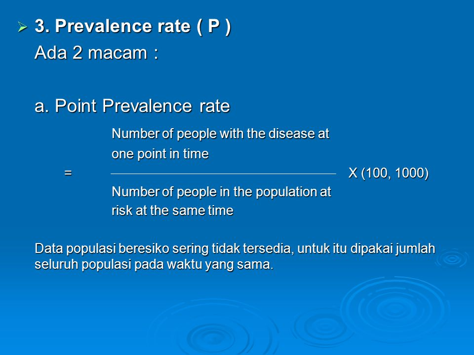 a. Point Prevalence rate Number of people with the disease at