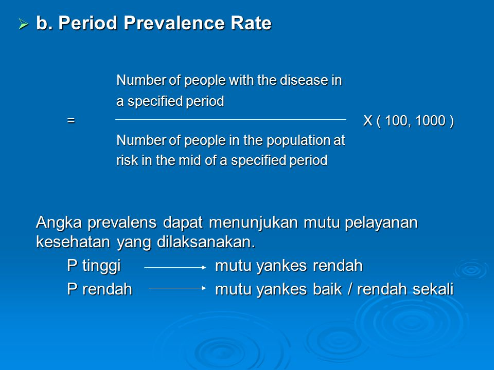 b. Period Prevalence Rate Number of people with the disease in
