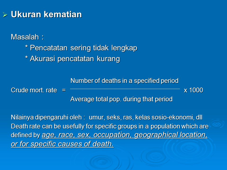 Ukuran kematian Masalah : * Pencatatan sering tidak lengkap