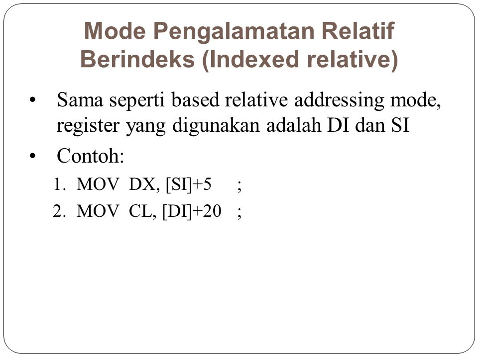 Mode Pengalamatan Relatif Berindeks (Indexed relative)