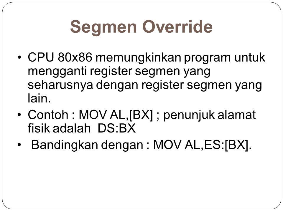 Segmen Override CPU 80x86 memungkinkan program untuk mengganti register segmen yang seharusnya dengan register segmen yang lain.