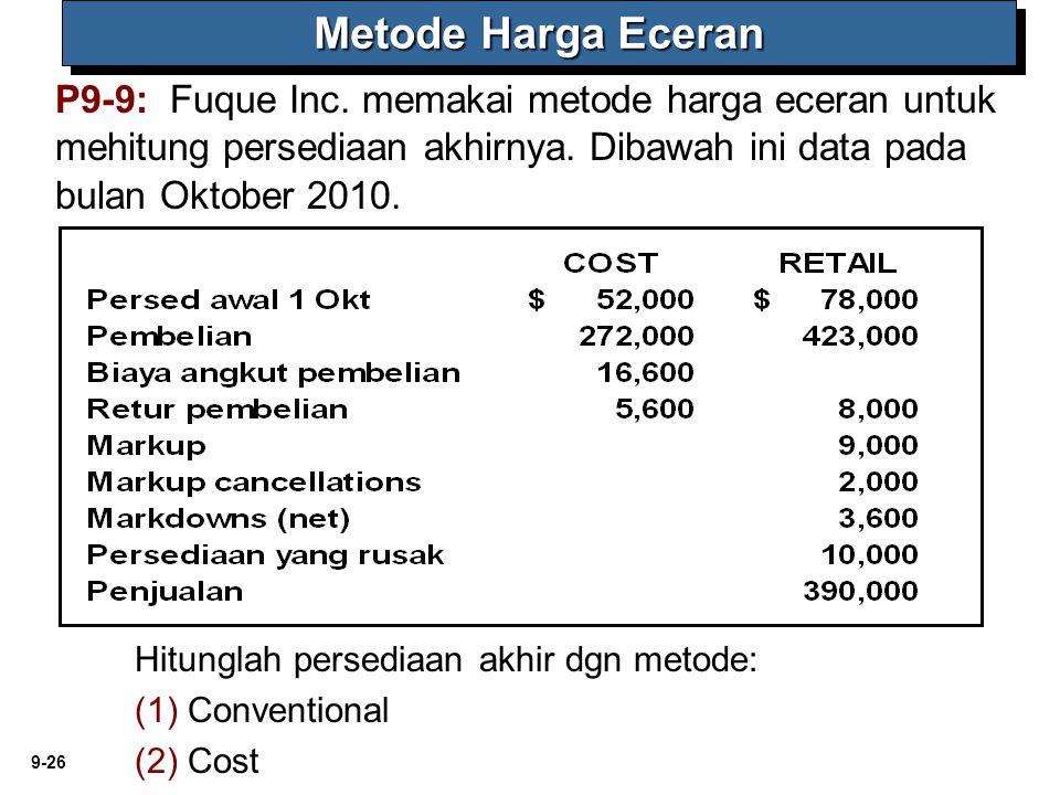 Metode Harga Eceran P9-9: Fuque Inc. memakai metode harga eceran untuk mehitung persediaan akhirnya. Dibawah ini data pada bulan Oktober 2010.