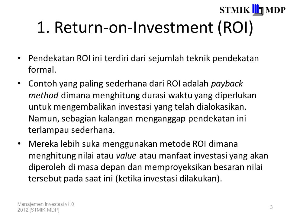 1. Return-on-Investment (ROI)