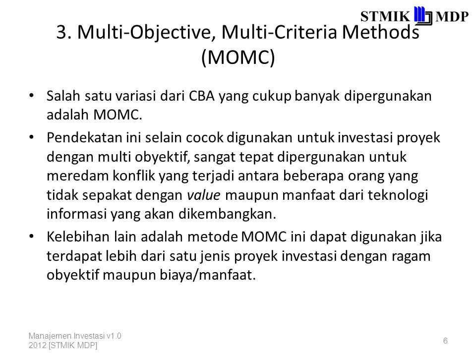 3. Multi-Objective, Multi-Criteria Methods (MOMC)