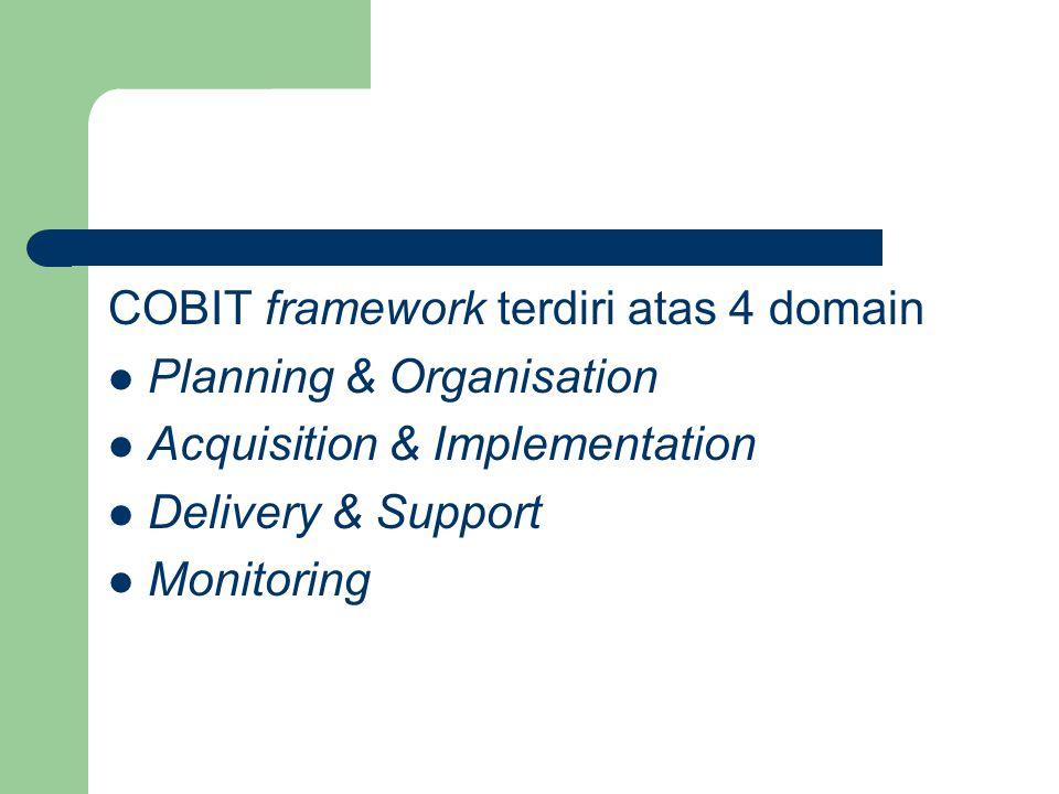 COBIT framework terdiri atas 4 domain