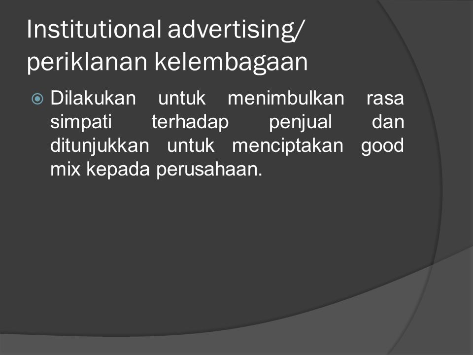 Institutional advertising/ periklanan kelembagaan