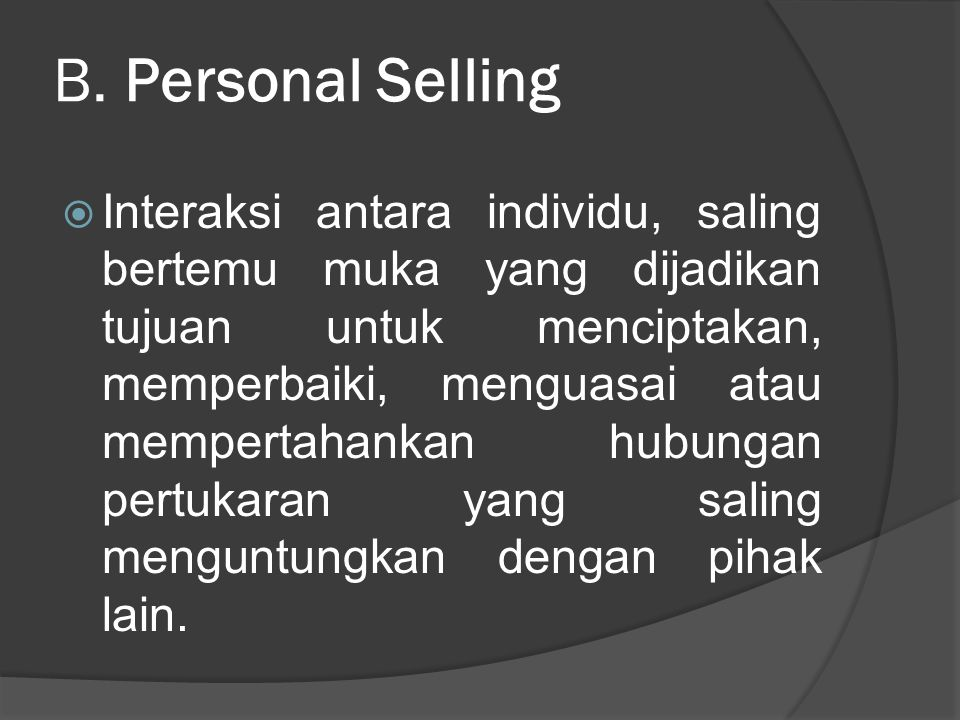 B. Personal Selling