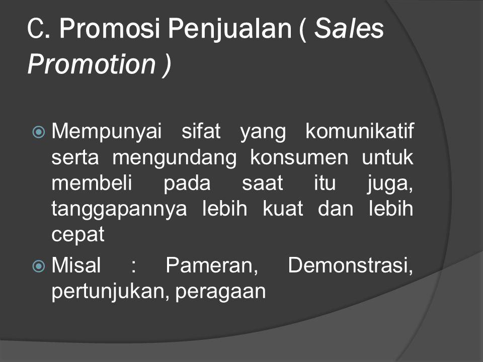 C. Promosi Penjualan ( Sales Promotion )