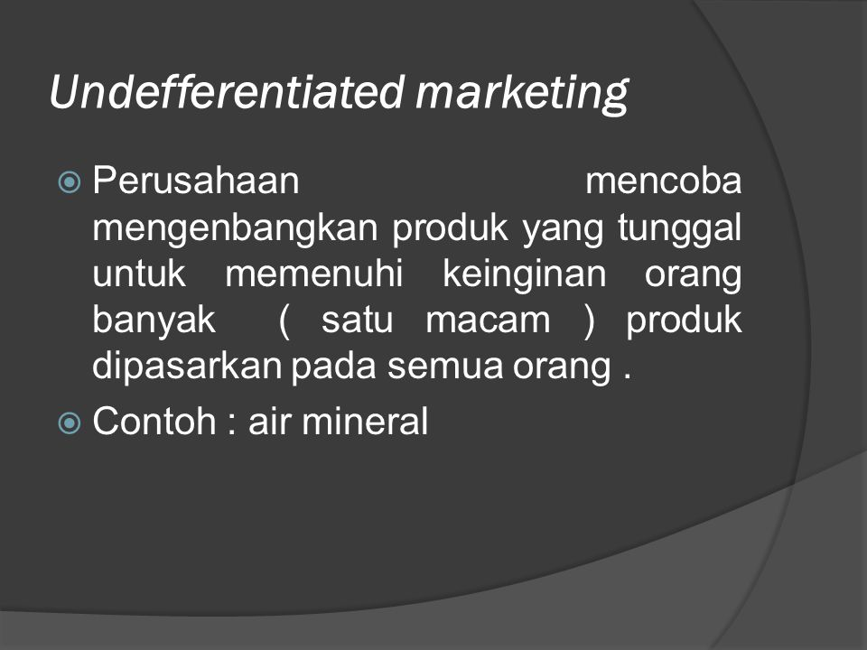 Undefferentiated marketing