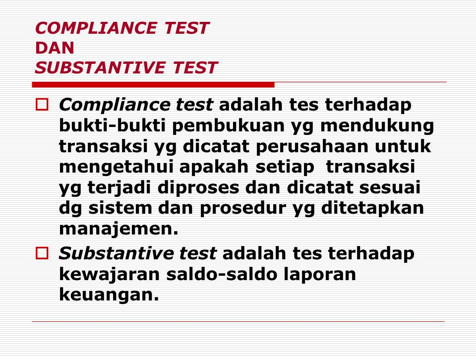 COMPLIANCE TEST DAN SUBSTANTIVE TEST