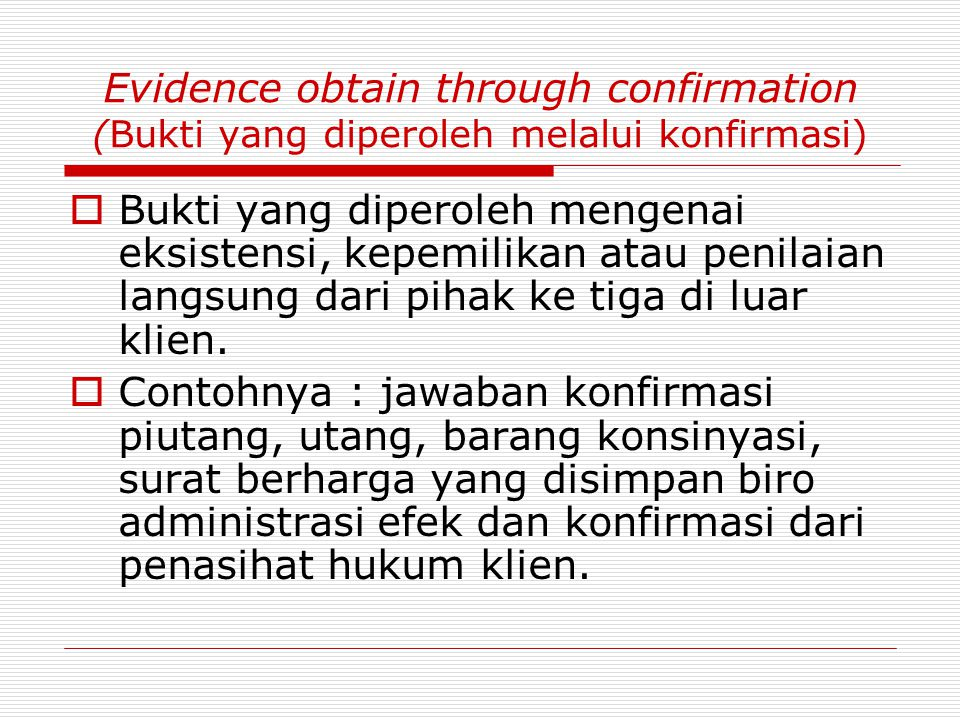 Evidence obtain through confirmation (Bukti yang diperoleh melalui konfirmasi)