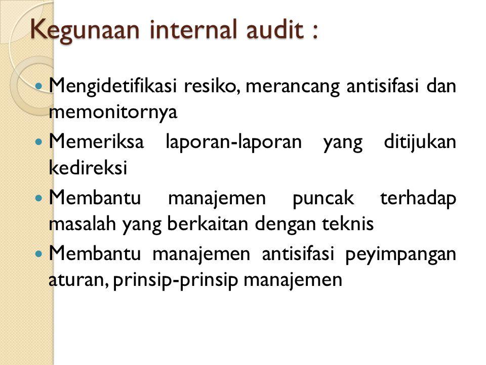 Kegunaan internal audit :
