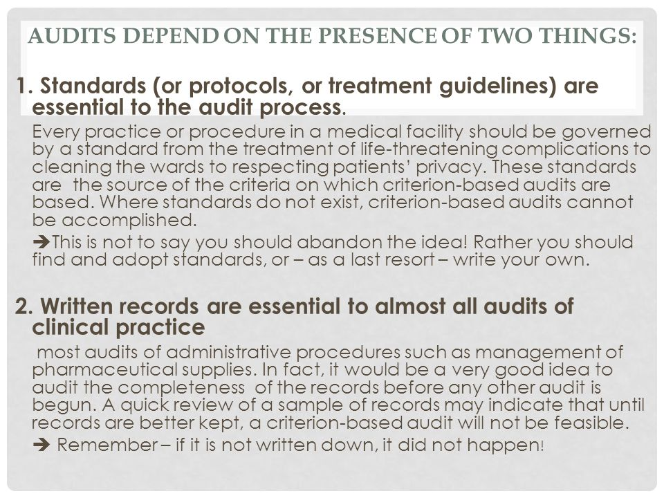 Audits depend on the presence of two things: