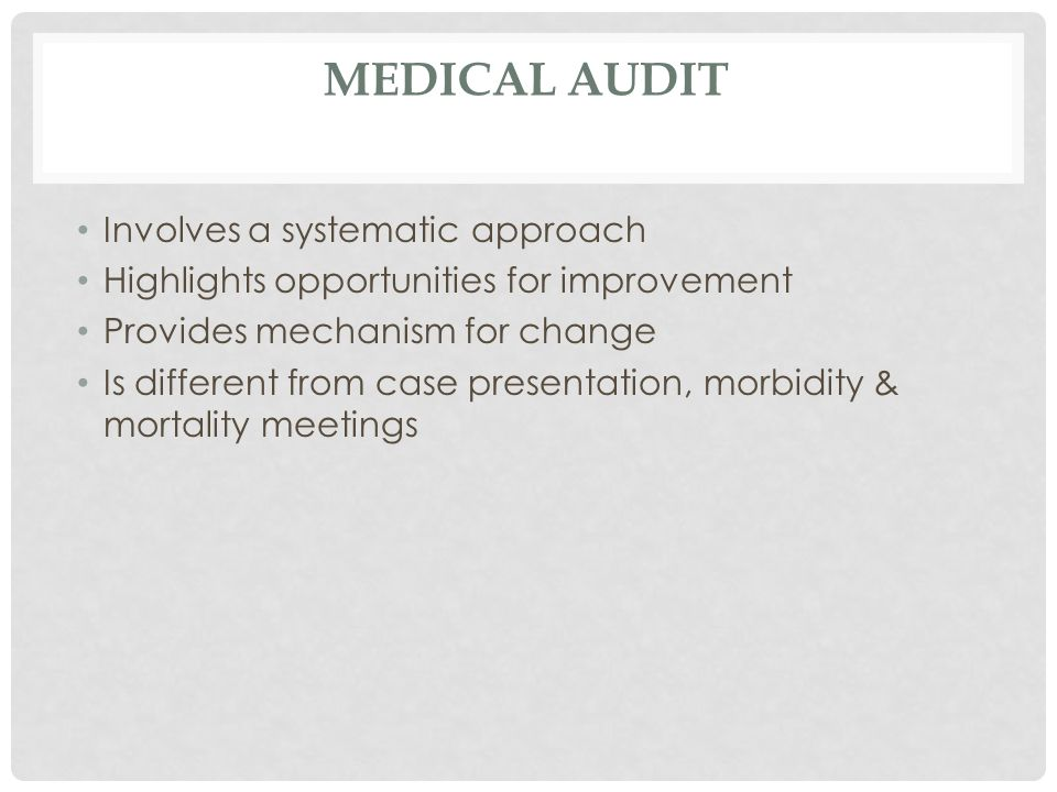 Medical audit Involves a systematic approach