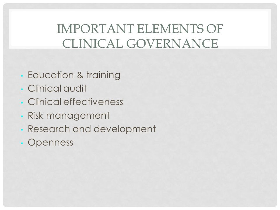 Important elements of clinical governance