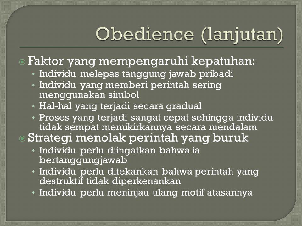 Obedience (lanjutan) Faktor yang mempengaruhi kepatuhan: