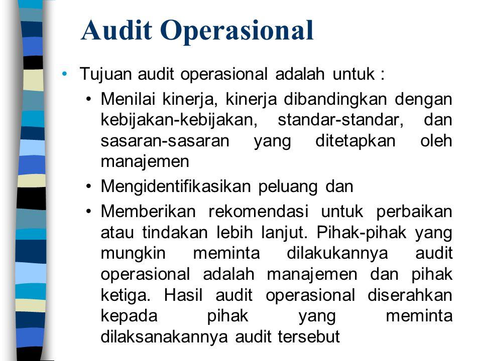 Audit Operasional Tujuan audit operasional adalah untuk :