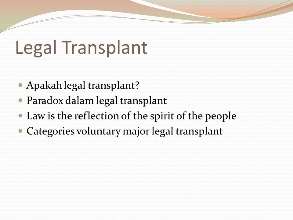 Legal Transplant Apakah legal transplant