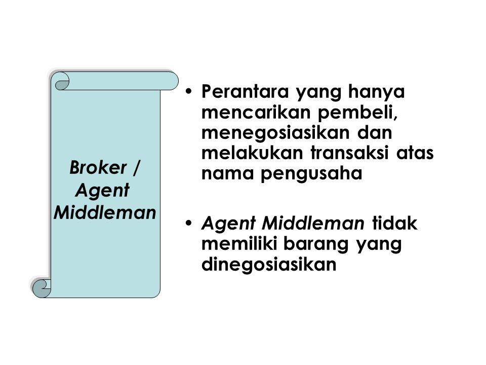 Broker / Agent. Middleman. Perantara yang hanya mencarikan pembeli, menegosiasikan dan melakukan transaksi atas nama pengusaha.
