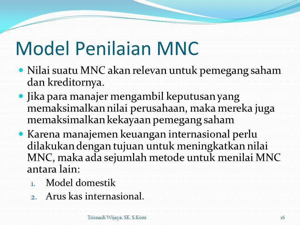 Model Penilaian MNC Nilai suatu MNC akan relevan untuk pemegang saham dan kreditornya.