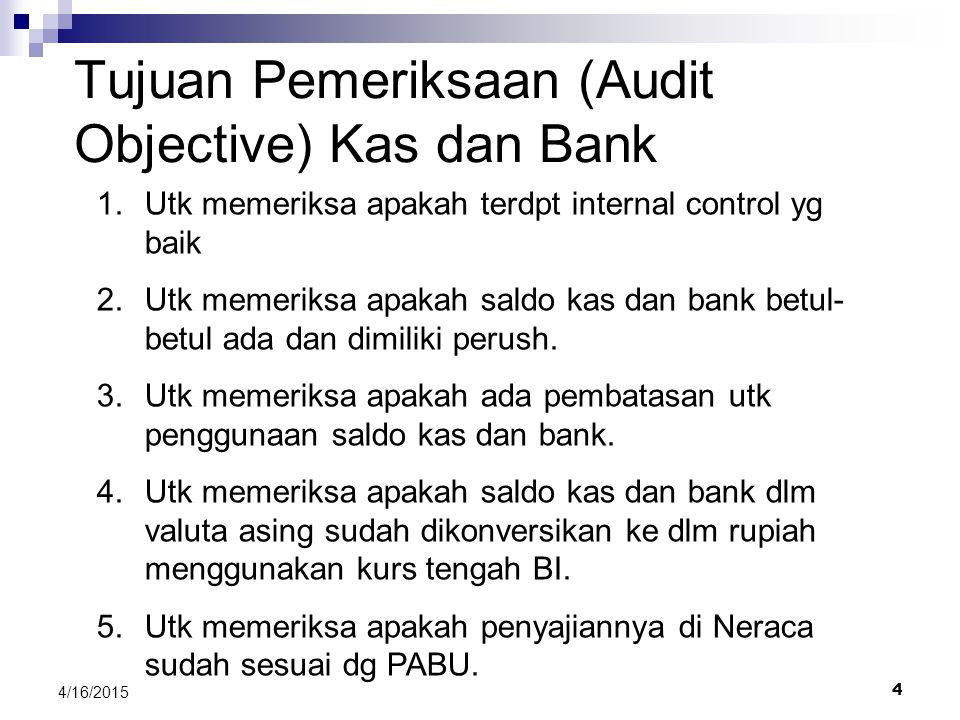 Tujuan Pemeriksaan (Audit Objective) Kas dan Bank