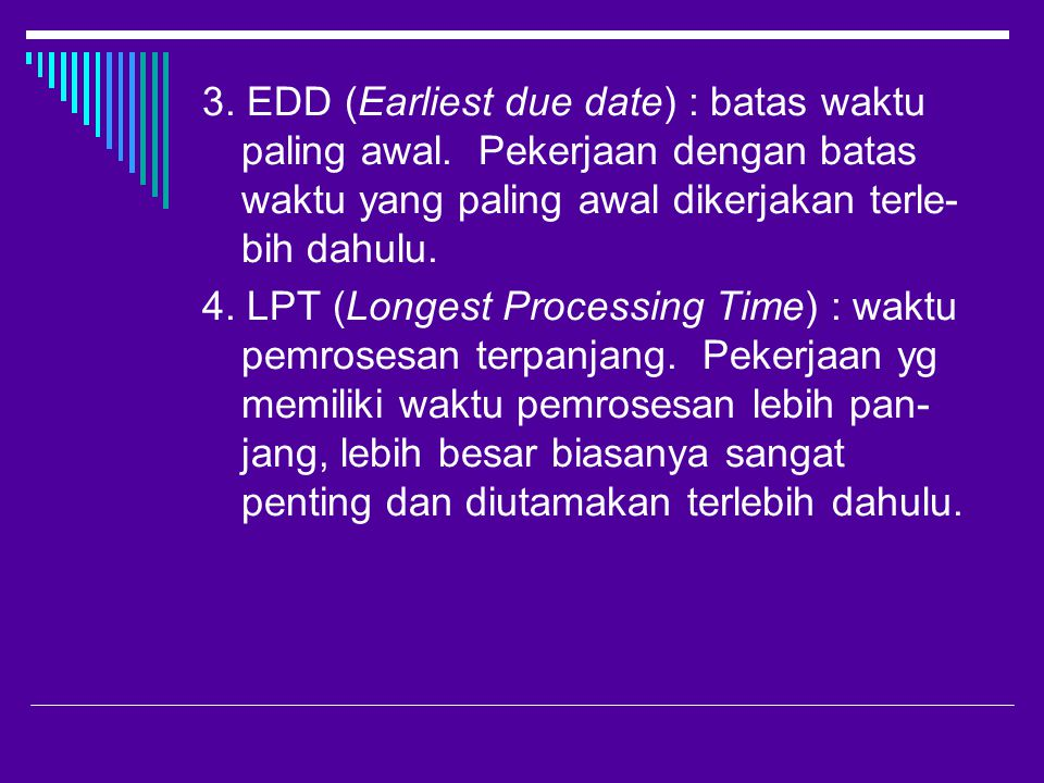 3. EDD (Earliest due date) : batas waktu paling awal