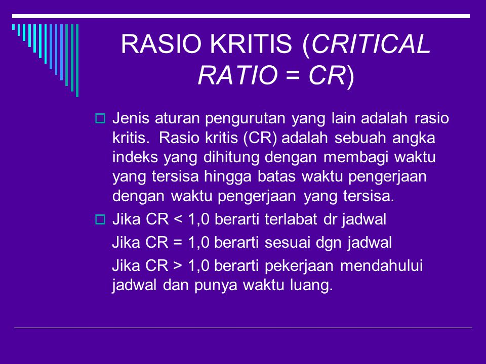 RASIO KRITIS (CRITICAL RATIO = CR)