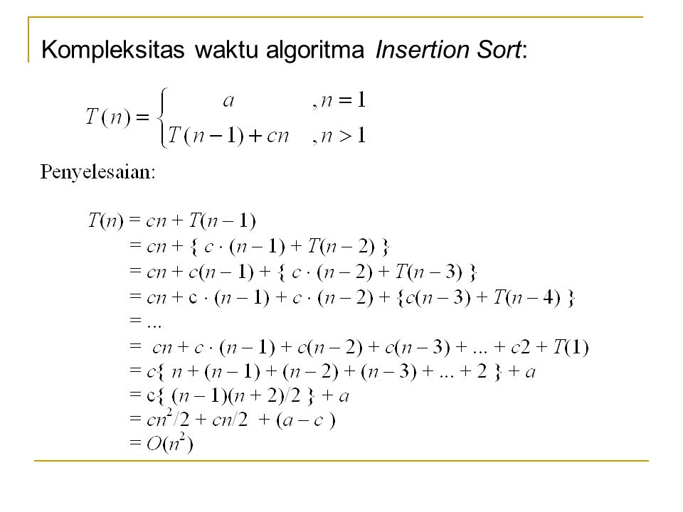 Kompleksitas waktu algoritma Insertion Sort: