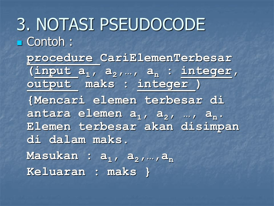 3. NOTASI PSEUDOCODE Contoh :